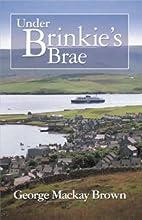 Under Brinkie's Brae by George Mackay Brown