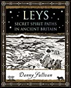 Leys: Secret Spirit Paths in Ancient Britain…