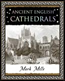 Mills, Mark: Ancient English Cathedrals