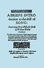 A Briefe Introduction to the Skill of Song.…