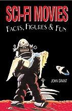 Sci-Fi Movies Facts, Figures & Fun by John…