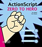 Dehaan, Jen: Actionscript from Zero to Hero