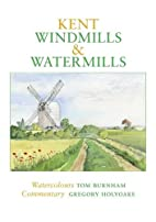 Kent Windmills & Watermills by Gregory…