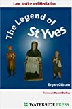 Gibson, Bryan: Law, Justice and Mediation: The Legend of St Yves