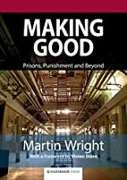 Making Good: Prisons, Punishment and Beyond…