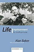 Life Imprisonment: An Unofficial Guide by…