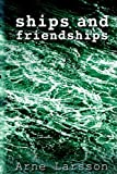 Larsson, Arne: Ships and Friendships