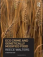 Eco Crime and Genetically Modified Food…