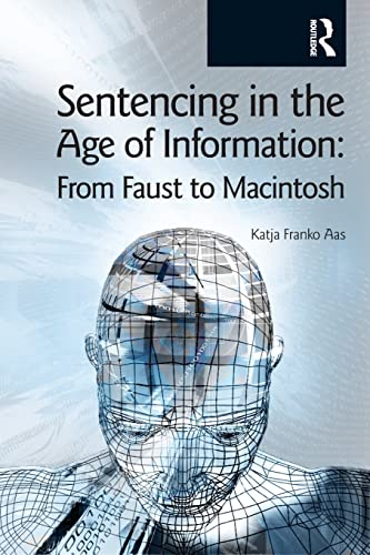 sentencing-in-the-age-of-information-from-faust-to-macintosh-glasshouse