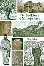 The Folklore of Shropshire by Roy Palmer