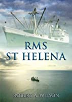 RMS St. Helena and the Atlantic Islands by…
