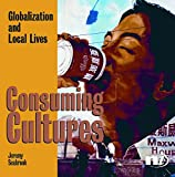 Seabrook, Jeremy: Consuming Cultures: Globalization And Local Lives