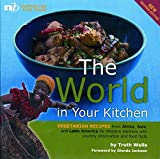 Wells, Troth: World in Your Kitchen: Vegetarian Recipes from Africa, Asia And Latin America for Western Kitchens