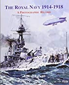 The Royal Navy 1914-1918 by Adrian Vicary