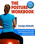 The Posture Workbook: Free Yourself from…