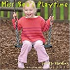 Miss Bea's Playtime by Louisa Harding