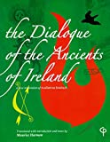 Maurice Harmon: The Dialogue of the Ancients of Ireland: A New Translation of Accallam na Senorach