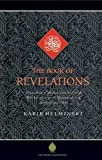 Helminski, Kabir: The Book Of Revelations: Selections from the Holy Quran with interpretations by Muhammad Asad, Yusuf Ali, and others