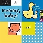 Mummy, Baby! (Amazing Baby) by Beth Harwood
