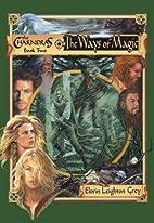 The Ways of Magic by Elorin Leighton Grey