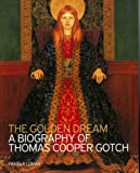 Lomax, Pamela: The Golden Dream: A Biography of Thomas Cooper Gotch