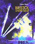Bristol Under Siege: Surviving the Wartime…