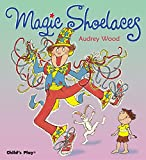 Wood, Audrey: Magic Shoelaces