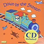 Down by the Station (Classic Books With…