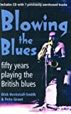 Dick Heckstall-Smith: Blowing the Blues: Fifty Years Playing the British Blues