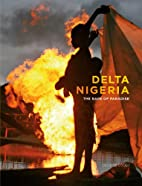 Delta Nigeria: The Rape of Paradise by Geoge…
