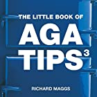 The Little Book of Aga Tips: v. 3 by Richard…