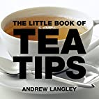 The Little Book of Tea Tips by Andrew…