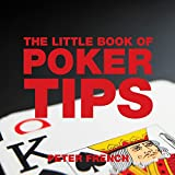 French, Peter: The Little Book of Poker Tips