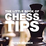 French, Peter: The Little Book of Chess Tips