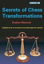 Secrets of Chess Transformations by Drazen…