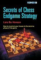 Secrets of Chess Endgame Strategy by Lars Bo…