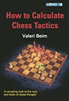 How to Calculate Chess Tactics by Valeri…