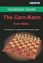 Grandmaster Secrets - The Caro-Kann by Peter…