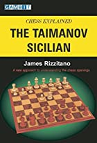 Chess Explained: The Taimanov Sicilian by…