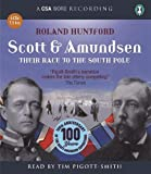 Huntford, Roland: Scott & Amundsen: Their Race to the South Pole (CSA Word Recording)