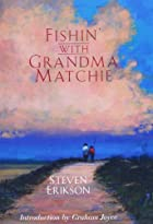 Fishin' with Grandma Matchie by Steven…