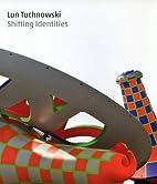 Lun Tuchnowski - Shifting Identities: 11…