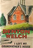 Denton Welch: I Left My Grandfather's House