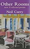 Neil Curry: Other Rooms: New and Selected Poems