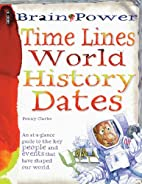 Time Lines World History Dates (Brain Power)…