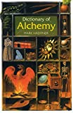 Haeffner, Mark: Dictionary of Alchemy: From Maria Prophetessa to Isaac Newton