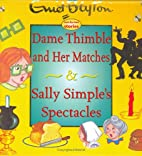 Dame Thimble and Her Matches & Sally…