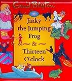 Jinky the Jumping Frog & Thirteen O' Clock…