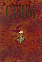 Opium: A Journey Through Time by Colin…