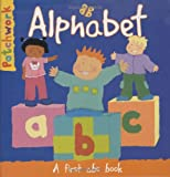 Law, Felicia: Alphabet: A First ABC Book (Patchwork First Poem Books)